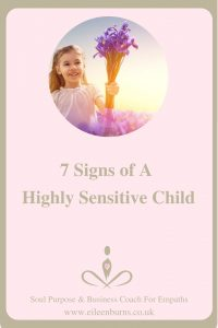 7 Signs Of A Highly Sensitive Child, Children with High Sensitivity - Healer, Inner Child Therapist - Eileen Burns