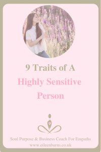 9 Traits of a Highly Sensitive Person - Are You A HSP? Common traits of the Highly Sensitive People