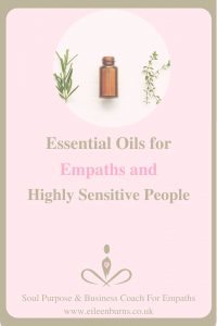Essential Oils For Empaths and Highly Sensitive People