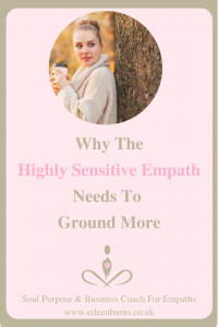 Why The Highly Sensitive Empath Needs To Ground More,