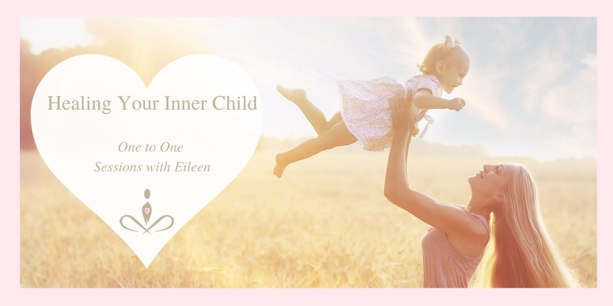 Heal Your Inner Child Sessions with Eileen Burns, Healer, Inner Child Therapist