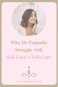 Why Do Empaths Struggle With Self-Love And Self-Care - Eileen Burns, Stress Therapist and