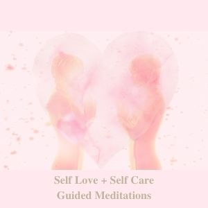 self love self care guided meditations