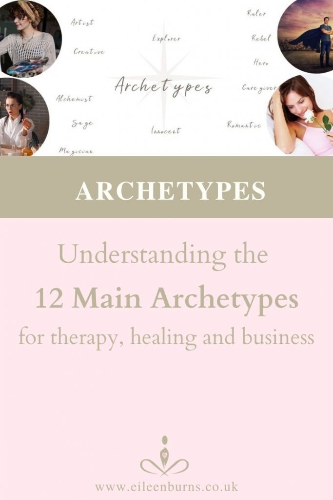 Archetypes Understanding The 12 Main Archetypes for Therapy, Healing and Business by Eileen Burns, Spiritual Coach, Healer for Spiritual Entrepreneur